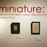 """In Miniature - Small Pictures from the Paul R. Jones Collection of American Art"" 2016"