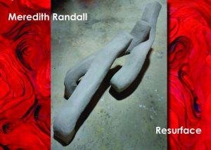 Meredith Randall - Resurface, MA Exhibition