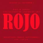 ROJO at Paul R. Jones Gallery