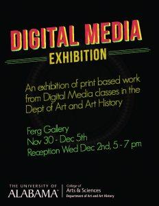 Digital Media Exhibition Nov 30-Dec 5, 2015, Ferguson Center Gallery, UA