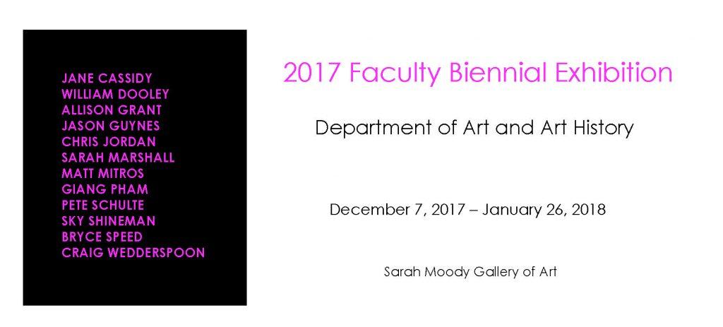 2017 Faculty Biennial Exhibition, University of Alabama Department of Art and Art History, Dec. 7, 2017-Jan. 26, 2018