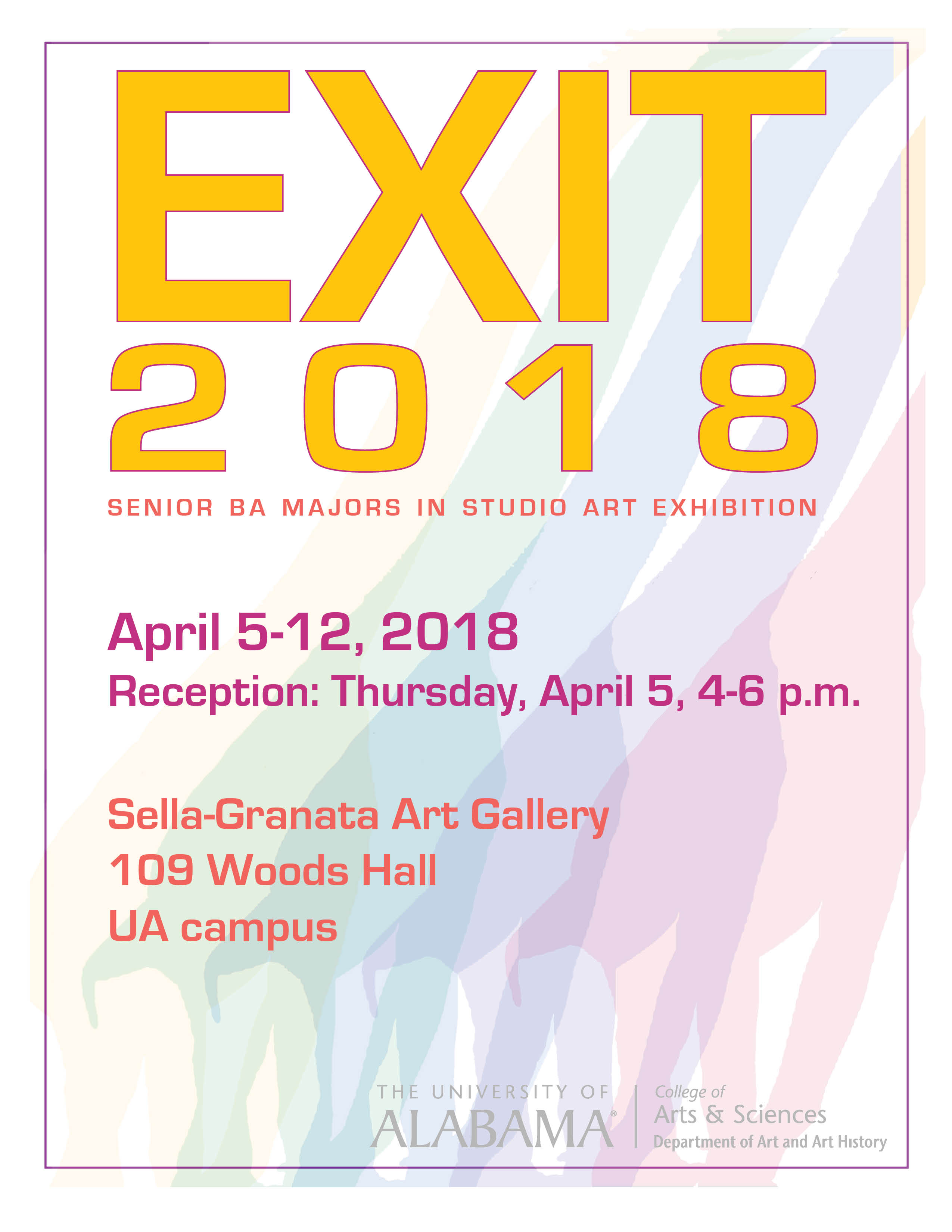 Poster for Annual BA Exit Show, Sella-Granata Art Gallery, APR 5-12, 2018