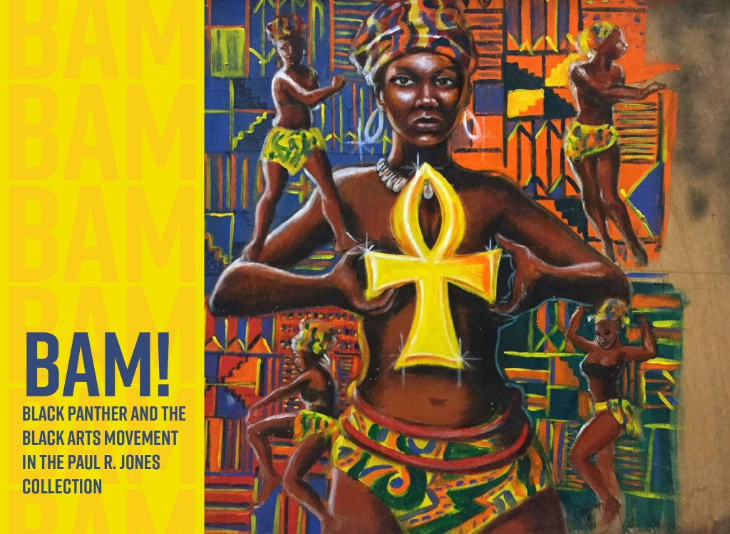 "Poster for ""BAM! Black Panther and the Black Arts Movement in the Paul R. Jones Collection,"" an exhibition at the Paul R. Jones Museum, July 6-August 24, 2018"