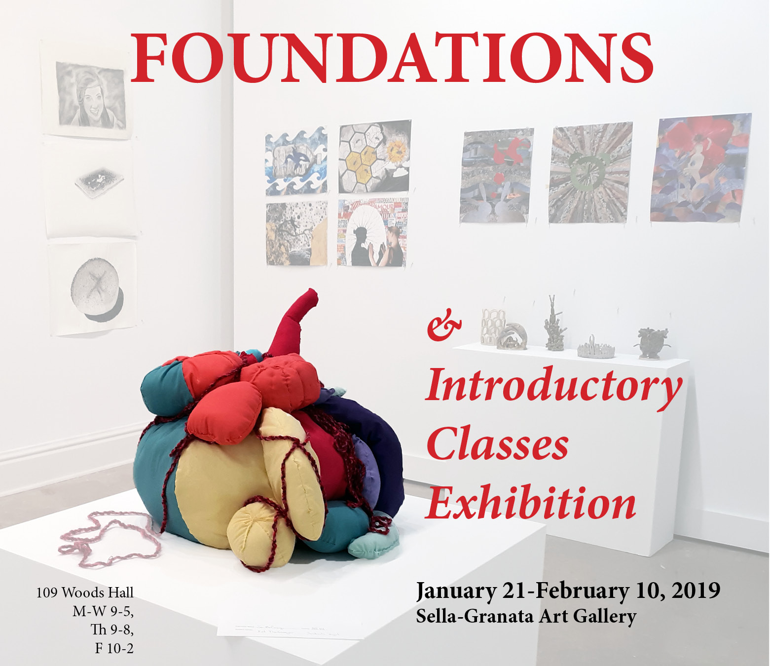 Foundations and Introductory Classes Exhibition, January 21 through February 10, 2019, in the Sella-Granata Art Gallery