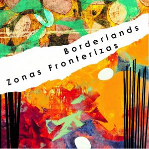 Poster for Borderlands exhibition by Juan Lopez-Bautista.